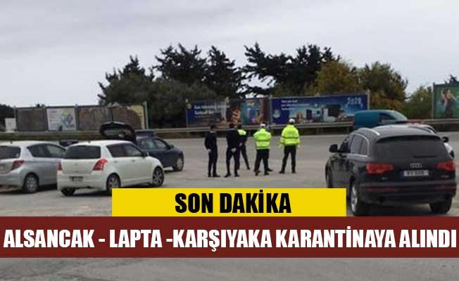 Alsancak, Lapta ve Karşıyaka karantina altına alındı!