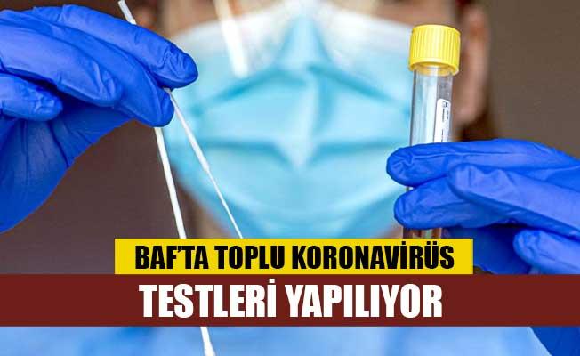 Baf bölgesinde toplu Koronavirüs testleri yapılıyor