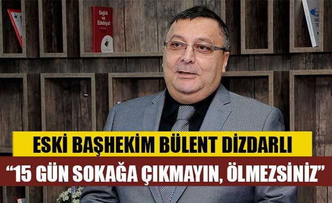 Eski Başhekim Bülent Dizdarlı, isyan etti!