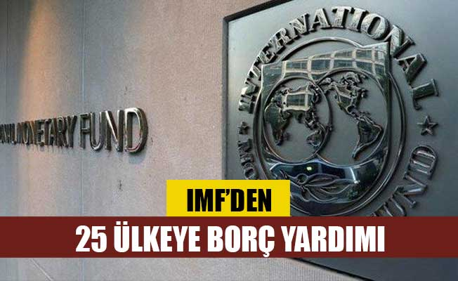 IMF'den 25 ülkeye borç yardımı