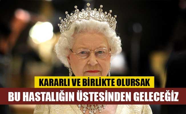 İngiltere Kraliçesi Elizabeth: Kararlı ve birlikte olursak bu hastalığın üstesinden geleceğiz