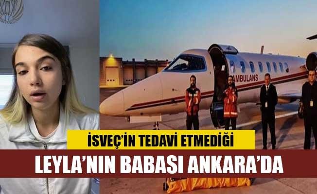 İsveç'in tedavi etmediği Leyla'nın babası Ankara'da
