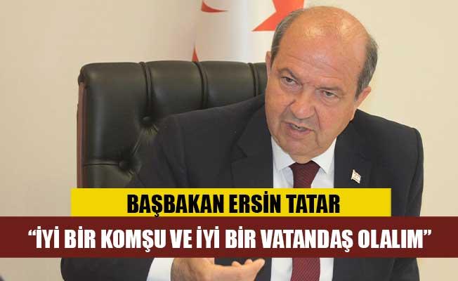 """Tatar : """"İyi bir komşu ve iyi bir vatandaş olalım"""""""