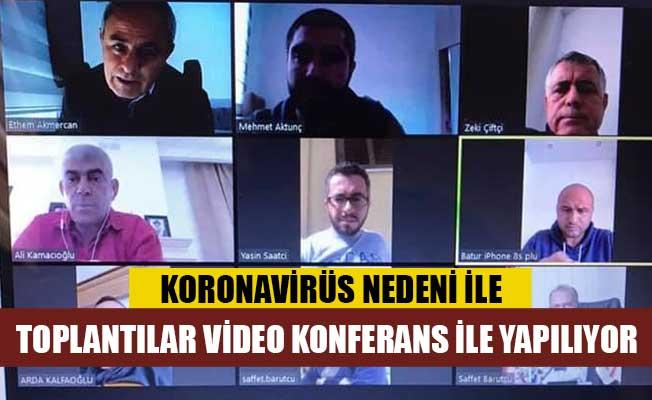 Toplantılar video konferans ile yapılıyor