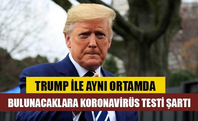 Trump ile aynı ortamda bulunacaklara COVID-19 testi şartı