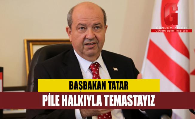 Başbakan Tatar: Pile halkıyla temastayız, değerlendirme sürüyor