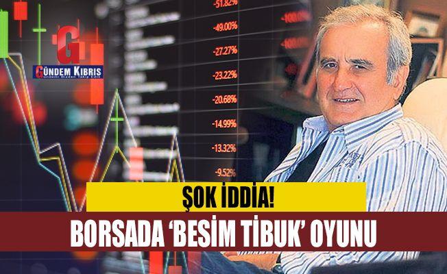 "Borsada ""Besim Tibuk"" oyunu"
