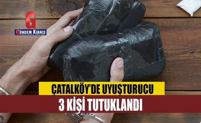 Çatalköy'de uyuşturucu