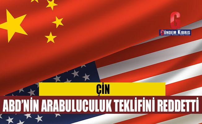 Çin ABD'nin arabuluculuk teklifini reddetti