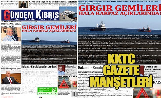 KKTC gazetelerinin manşetleri 30 Mayıs 2020