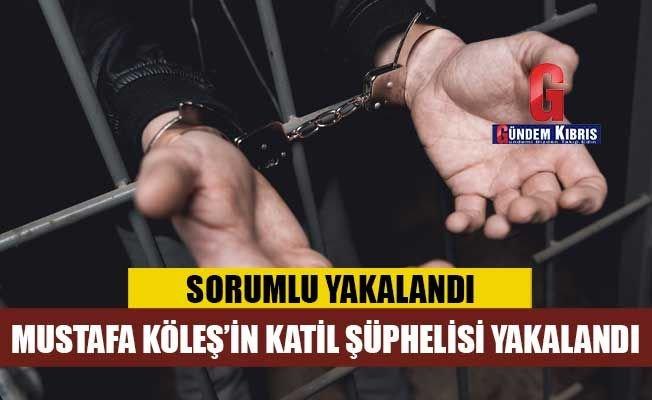 Mustafa Köleş'in ölümünden sorumlu bir kişi tutuklandı