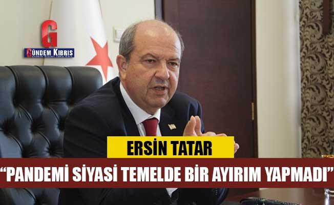 Tatar: Pandemi siyasi temelde bir ayırım yapmadı