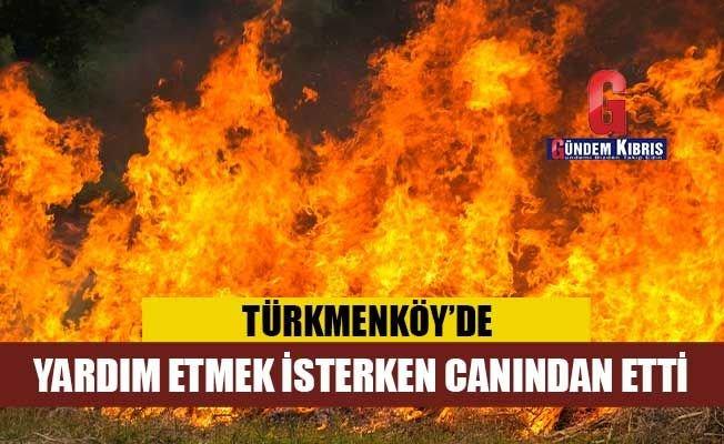Türkmenköy'deki yangınla ilgili flaş gelişme: Yardım etmek isterken, canından etti!