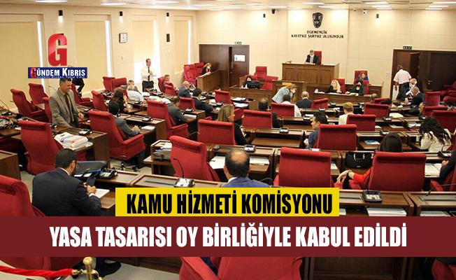 Kamu Hizmeti Komisyonu (Değişiklik) Yasa Tasarısı oy birliğiyle kabul edildi