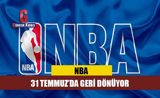 NBA, 31 Temmuz'da geri dönüyor