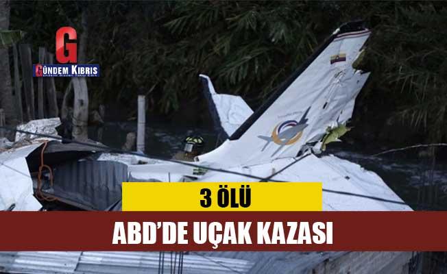 ABD'de uçak kazası: 3 ölü
