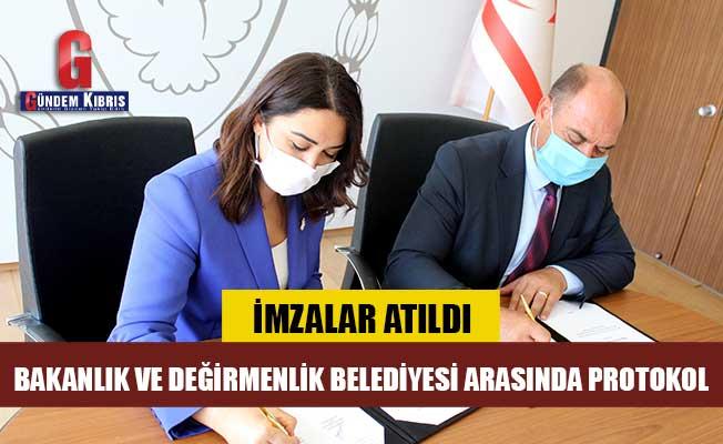 Bakanlık ile Değirmenlik Belediyesi arasında protokol imzalandı
