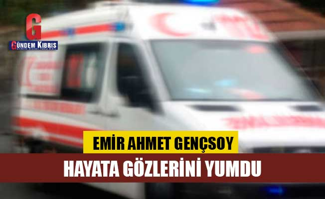 Emir Ahmet Gençsoy yaşamını yitirdi