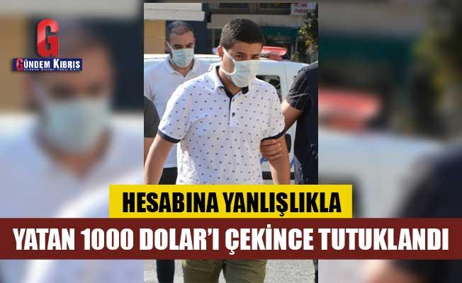 Hesabına yanlışlıkla yatan 1000 Dolar'ı çekti, tutuklandı