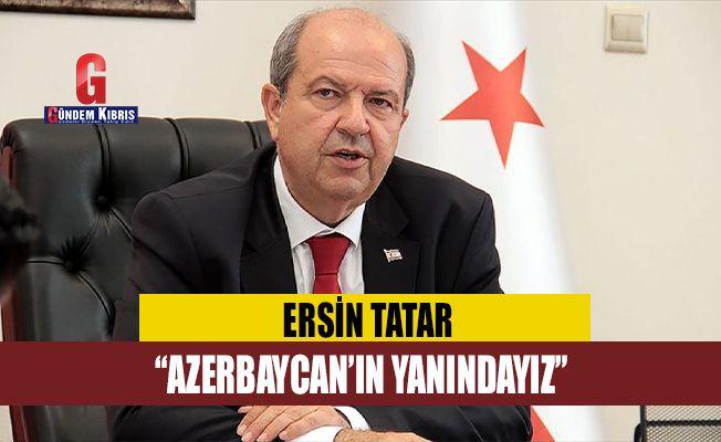 """Tatar: """"Azerbaycan'ın yanındayız"""""""