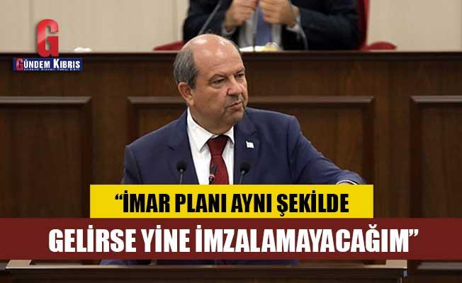 """Tatar: """"İmar planının aynı şekli gelirse, yine imzalamayacağım"""""""