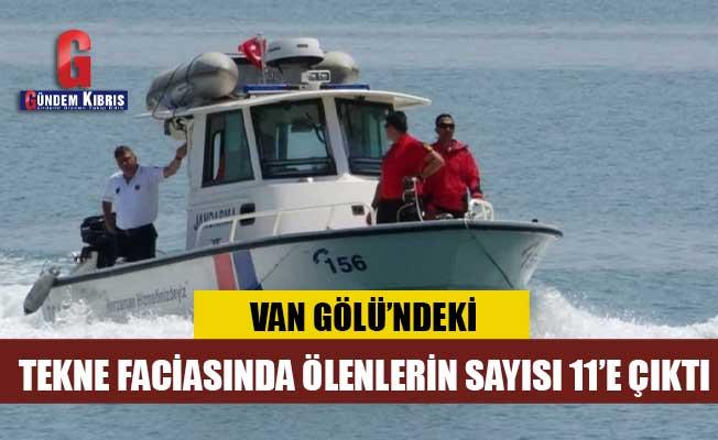 Van Gölü'ndeki tekne faciasında ölenlerin sayısı 11'e çıktı