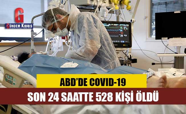 ABD'de 528 kişi daha koronavirüsten öldü