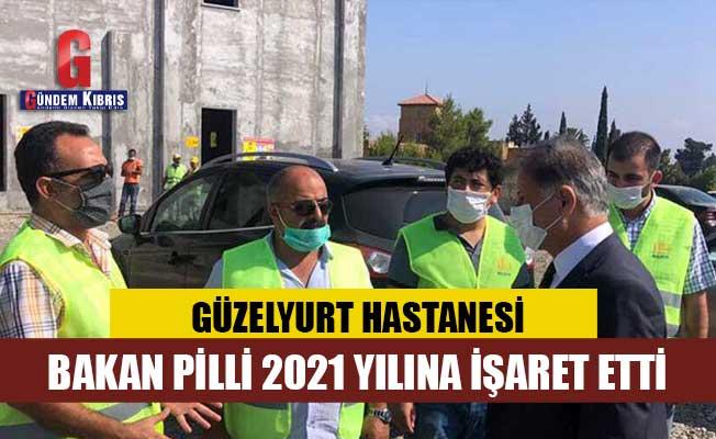 Bakan Pilli, Güzelyurt Hastanesi'nin tamamlanması için 2021 yılına işaret etti
