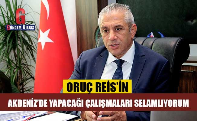 Taçoy, Kıbrıs Türk Halkı adına Oruç Reis'e başarılı bir calışma diledi