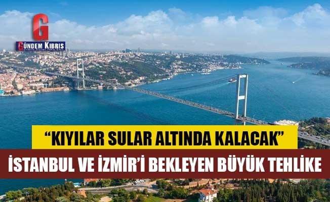 İstanbul ve İzmir'i bekleyen büyük tehlike