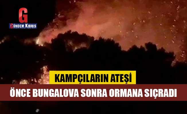 Kampçıların ateşi önce bungalova sonra ormana sıçradı